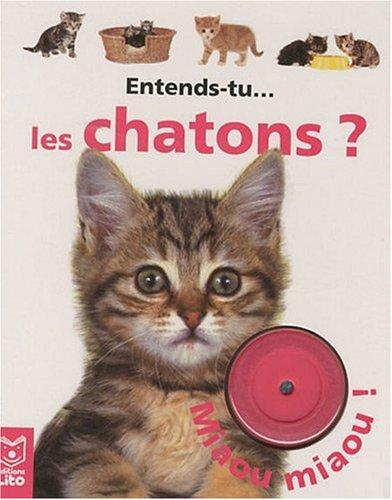 Entends-Tu... Les chatons ? Eveil / Cartonné / Livre sonore - Dès 1 an ( périmé )