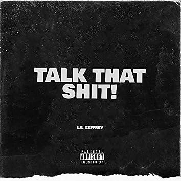 Talk That Shit!