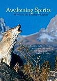 Awakening Spirits: Wolves in the Southern Rockies