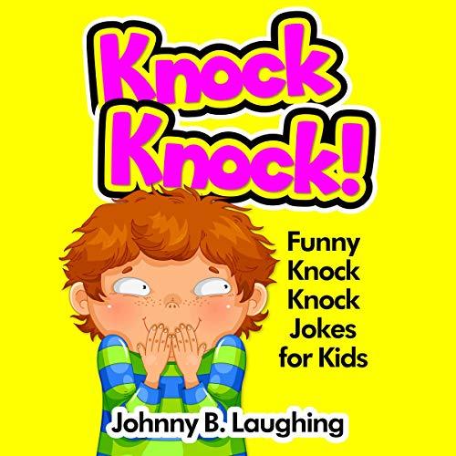 Knock Knock!: Funny Knock Knock Jokes for Kids cover art