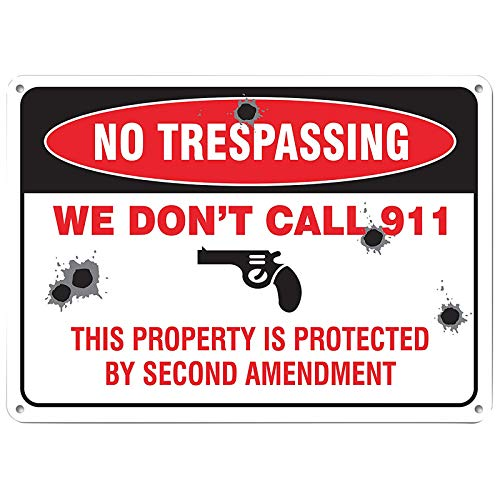SIGNT No Trespassing Sign We Don't Call 911- Private Property Sign Secutity Warning Signs Funny Gun Signs Retro Vintage Bar Metal Sign 8 X 12 Inches