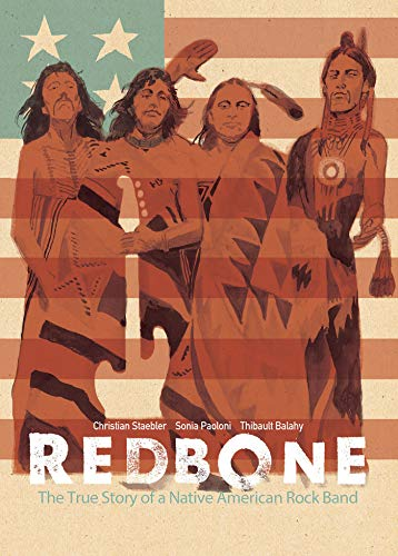 Compare Textbook Prices for Redbone: The True Story of a Native American Rock Band Illustrated Edition ISBN 9781684057146 by Staebler, Christian,Paoloni, Sonia,Balahy, Thibault