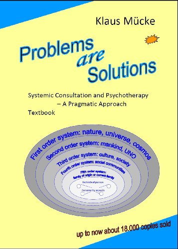 Problems are Solutions. Systemic Consultation and Psychotherapy – A Pragmatic Approach. Textbook (English Edition)
