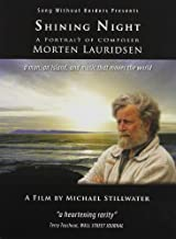 Shining Night: A Portrait of Composer Morten Lauridsen by Song Without Borders by Michael Stillwater