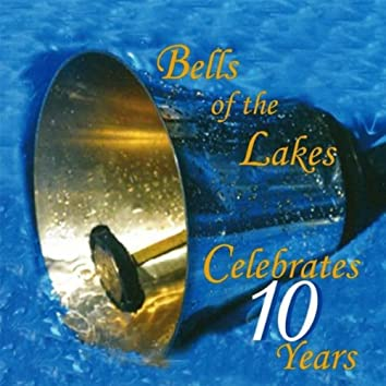 Bells of the Lakes Celebrates 10 Years