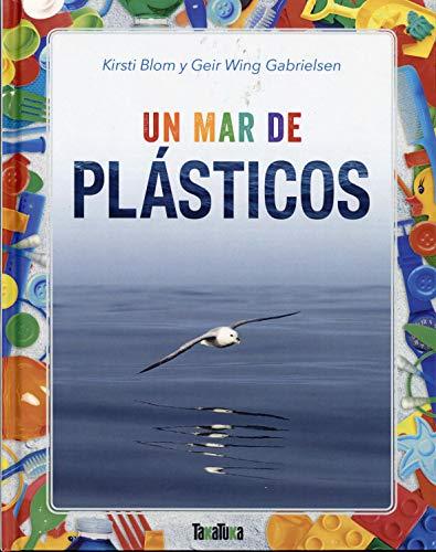 Un mar de plásticos (Takatuka no ficción)