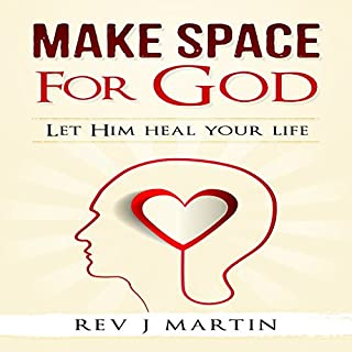 Make Space for God     Let Him Heal Your Life              By:                                                                                                                                 Rev J. Martin                               Narrated by:                                                                                                                                 Jennifer L. Vorpahl                      Length: 43 mins     23 ratings     Overall 4.8