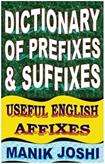 Dictionary of Prefixes and Suffixes: Useful English Affixes (English Word Power) (Volume 5)