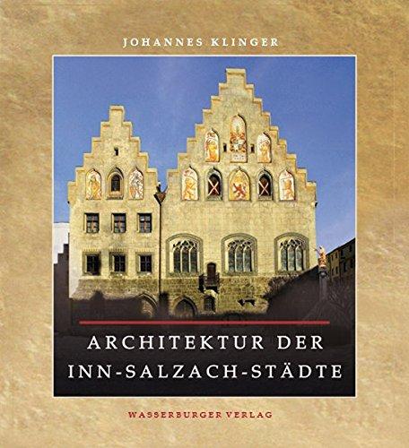 Die Architektur der Inn-Salzach-Städte