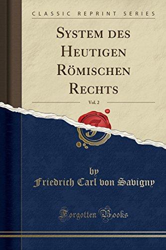 System des Heutigen Römischen Rechts, Vol. 2 (Classic Reprint)