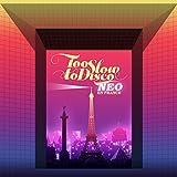Too Slow to Disco Neo - Coloured [Vinilo]