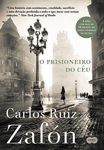 O prisioneiro do céu: Nova edição (O Cemitério dos Livros Esquecidos Livro 3)