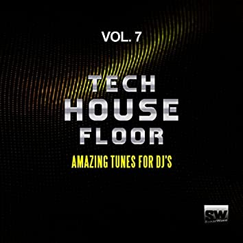 Tech House Floor, Vol. 7 (Amazing Tunes For DJ's)