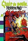 Horrorland, Tome 12: Terreur à Panik Park (Chair de poule)