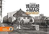 Vilassar de Mar desaparegut: 35 (Catalunya desapareguda)