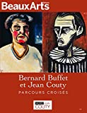 Bernard Buffet et Jean Couty - Parcours croisés - Beaux Arts éditions - 10/10/2018