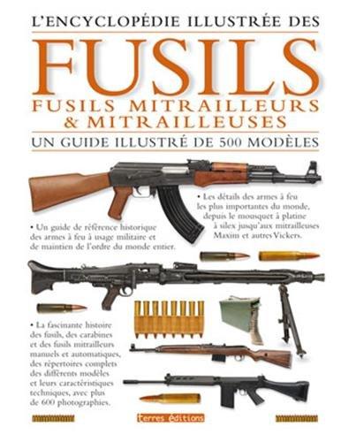 Encyclopédie illustrée des fusils,...