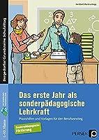 Das erste Jahr als sonderpaedagogische Lehrkraft: Praxishilfen und Vorlagen fuer den Berufseinstieg (1. bis 10. Klasse)