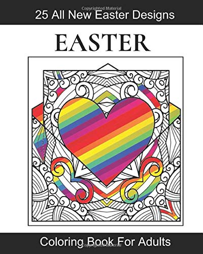 Easter Coloring Book For Adults: 25 All New Easter Themed Coloring Pages For People Who Love To Color In