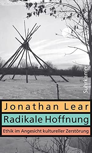 Radikale Hoffnung: Ethik im Angesicht kultureller Zerstörung