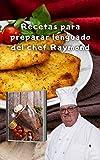 Recetas para preparar lenguado del chef Raymond: Recetas para lenguado entero o en filetes de platija para hornear