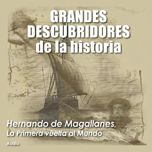 Hernando de Magallanes: La primera vuelta al mundo [Ferdinand Magellan: The First Around the World] audiobook cover art