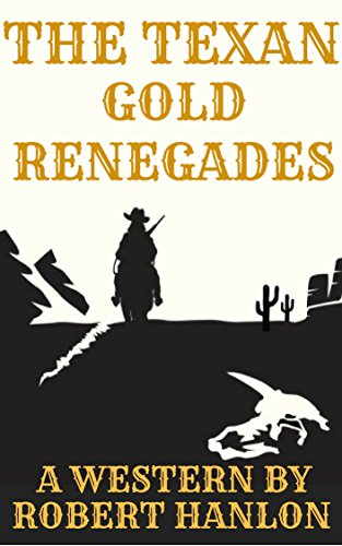The Texan Gold Renegades: A Western Adventure (English Edition)