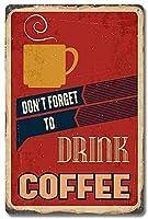 新しいドンTはコーヒーを飲むのを忘れます男性女性のためのヴィンテージメタルティンサインマン洞窟、バー、トイレ、レストラン、カフェパブ、12x8インチの壁の装飾