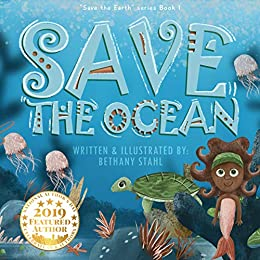 Save the Ocean (Save the Earth Book 1) by [Bethany Stahl]