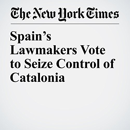 Spain's Lawmakers Vote to Seize Control of Catalonia copertina