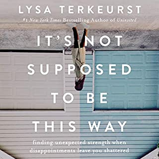 It's Not Supposed to Be This Way                   Written by:                                                                                                                                 Lysa TerKeurst                               Narrated by:                                                                                                                                 Lysa TerKeurst,                                                                                        Jolene Barto                      Length: 6 hrs and 7 mins     14 ratings     Overall 4.4