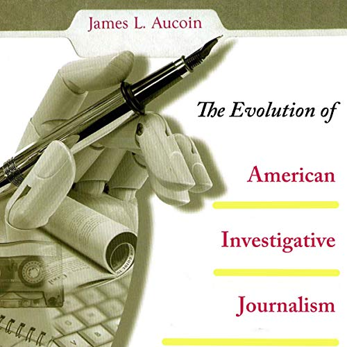 The Evolution of American Investigative Journalism Titelbild