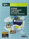 Scienze e tecnologie applicate settore nautico. Per gli Ist. tecnici. Con e-book. Con espa...