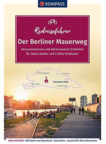 KOMPASS RadReiseFührer Der Berliner Mauerweg: auf 164 Kilometern durch die bewegte Geschichte Berlins, mit Extra-Tourenkarte, Reiseführer und exakter ... (KOMPASS-Fahrradführer, Band 6919)