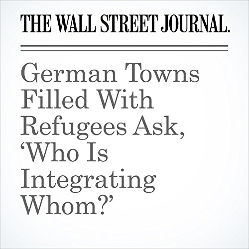 German Towns Filled With Refugees Ask, 'Who Is Integrating Whom?' copertina