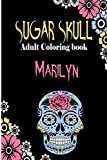 Marilyn Sugar Skull , Adult Coloring Book: Dia De Los Muertos Gifts for Men and Women, Stress Relieving Skull Designs for Relaxation. 25 designs , 52 pages, matte cover, size 6 x9 inh.)