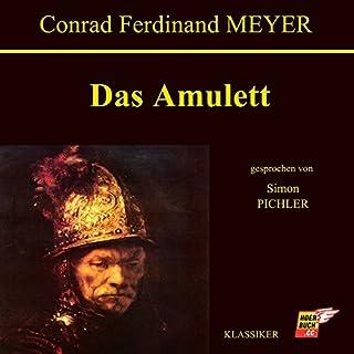 Das Amulett                   Autor:                                                                                                                                 Conrad Ferdinand Meyer                               Sprecher:                                                                                                                                 Simon Pichler                      Spieldauer: 2 Std. und 23 Min.     3 Bewertungen     Gesamt 4,0