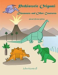 5. Prehistoric Origami: Dinosaurs and Other Creatures: Second Revised Edition