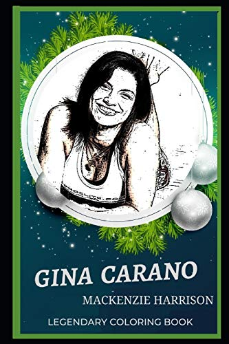 Gina Carano Legendary Coloring Book: Relax and Unwind Your Emotions with our Inspirational and Affirmative Designs (Gina Carano Legendary Coloring Books, Band 0)