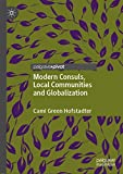 Modern Consuls, Local Communities and Globalization (Palgrave Macmillan in Global Public Diplomacy)