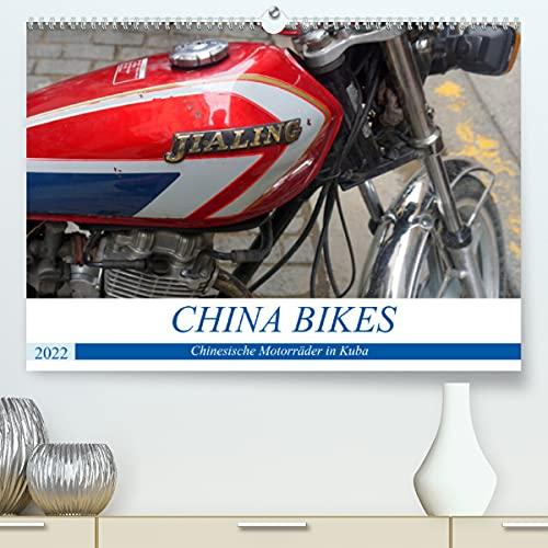CHINA BIKES - Chinesische Motorräder in Kuba (Premium, hochwertiger DIN A2 Wandkalender 2022, Kunstdruck in Hochglanz)