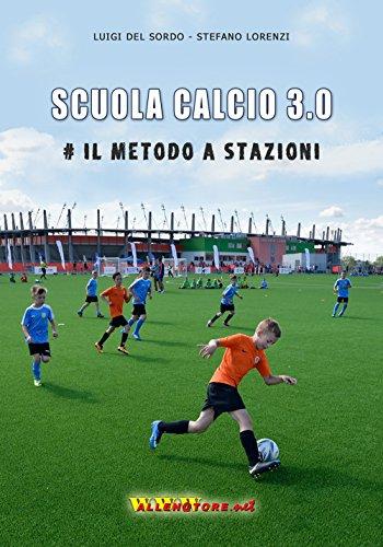 Scuola calcio 3.0. #Il metodo a stazioni