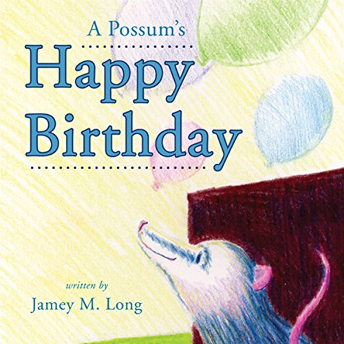 A Possum's Happy Birthday audiobook cover art