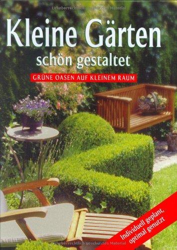 Kleine Gärten schön gestaltet (Handbook)