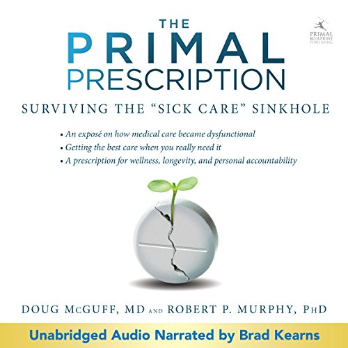 Primal Prescription: Surviving the 'Sick Care' Sinkhole audiobook cover art