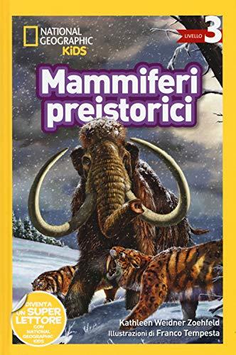 Mammiferi preistorici. Livello 3. Diventa un super lettore. Ediz. a colori