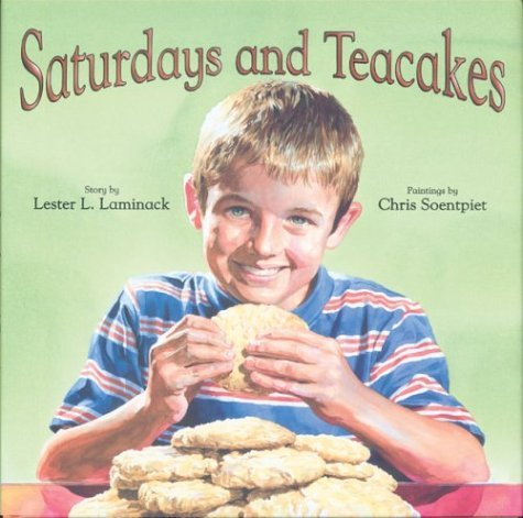 Saturdays and Tea Cakes by Laminack, Lester (2004) Hardcover