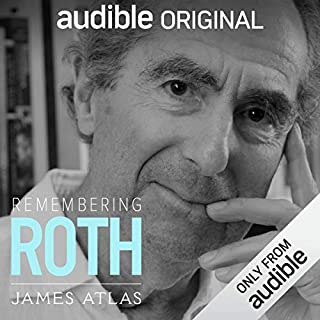 Remembering Roth                   By:                                                                                                                                 James Atlas                               Narrated by:                                                                                                                                 James Atlas                      Length: 1 hr and 21 mins     724 ratings     Overall 3.5