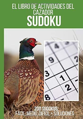 El libro de actividades del cazador: Sudoku: 200 cuadrículas de sudoku + respuestas incluidas, de