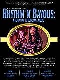 Rhythm 'N' Bayous: A Road Map To...